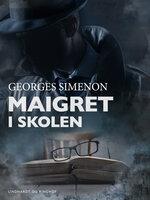Maigret i skolen - Georges Simenon