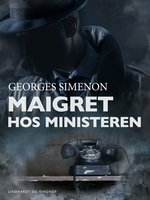 Maigret hos ministeren - Georges Simenon