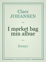 I mørket bag min albue - Claes Johansen