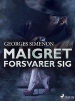 Maigret forsvarer sig - Georges Simenon