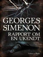 Rapport om en ukendt - Georges Simenon