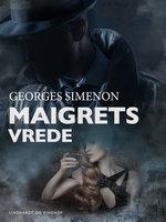 Maigrets vrede - Georges Simenon