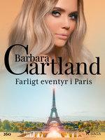 Farligt eventyr i Paris - Barbara Cartland