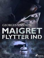 Maigret flytter ind - Georges Simenon