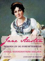 Jane Austen – hendes liv og forfatterskab - Jonna Wennerstrøm Nielsen