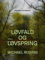 Løvfald og løvspring - Michael Rosing