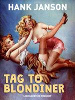 Tag to blondiner - Hank Janson