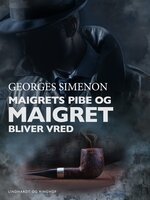 Maigrets pibe / Maigret bliver vred - Georges Simenon