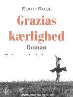 Grazias kærlighed - Edith Rode