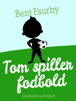 Tom spiller fodbold - Bent Faurby
