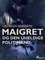 Maigret og den uheldige politimand - Georges Simenon