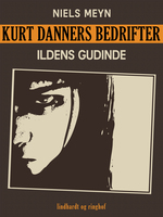 Kurt Danners bedrifter: Ildens gudinde - Peter Anker