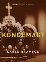 Kongemagt - Karen Bramson