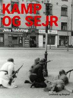 Kamp og sejr - Jens Toldstrup