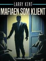 Mafiaen som klient - Larry Kent
