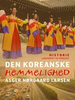 Den koreanske hemmelighed - Asger Nørgaard Larsen