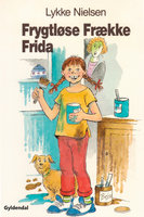 Frygtløse Frække Frida - Lykke Nielsen