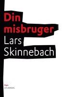 Din misbruger - Lars Skinnebach