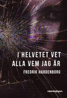 I helvetet vet alla vem jag är - Fredrik Hardenborg