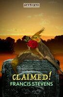 Claimed! - Francis Stevens