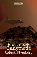 Postmark Ganymede - Robert Silverberg