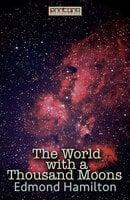 The World with a Thousand Moons - Edmond Hamilton