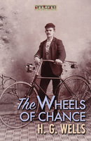 The Wheels of Chance - H.G. Wells