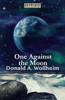One Against the Moon - Donald A. Wollheim