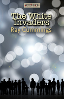 The White Invaders - Ray Cummings