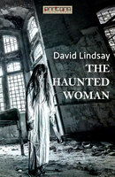 The Haunted Woman - David Lindsay