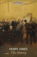 The Outcry - Henry James