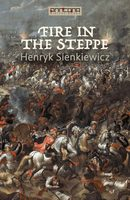 Fire in the Steppe - Henryk Sienkiewicz