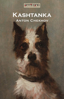 Kashtanka - Anton Chekhov