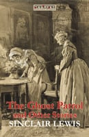 The Ghost Patrol and Other Stories - Sinclair Lewis