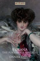Roxana - The Fortunate Mistress - Daniel Defoe