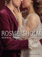 Rosmersholm - Henrik Ibsen