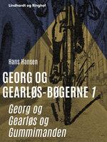 Georg og Gearløs og Gummimanden - Hans Hansen