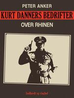Kurt Danners bedrifter: Over Rhinen - Peter Anker