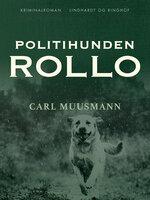 Politihunden Rollo - Carl Muusmann
