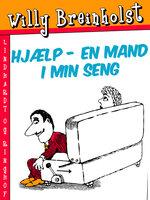 Hjælp - en mand i min seng - Willy Breinholst