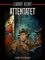 Attentatet - Larry Kent