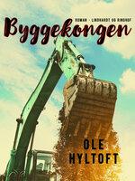 Byggekongen - Ole Hyltoft