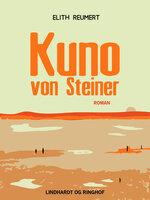 Kuno von Steiner - Elith Reumert