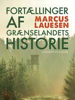 Fortællinger af grænselandets historie - Marcus Lauesen