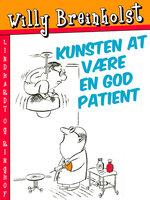 Kunsten at være en god patient - Willy Breinholst