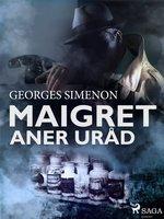 Maigret aner uråd - Georges Simenon