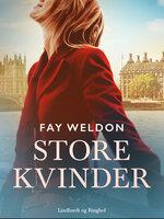Store kvinder - Fay Weldon