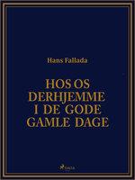 Hos os derhjemme i de gode gamle dage - Hans Fallada