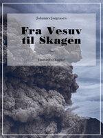 Fra Vesuv til Skagen - Johannes Jørgensen