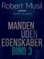 Manden uden egenskaber - Bind 3 - Robert Musil